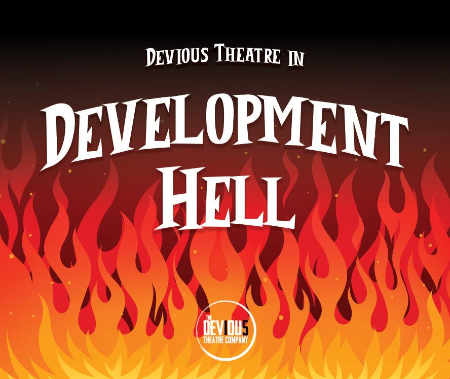 Devious Theatre In Development Hell